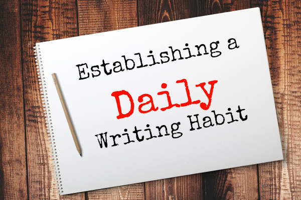 Establishing a Daily Writing Habit