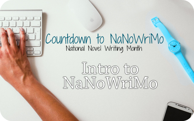 Intro to NaNoWrimo – Countdown to National Novel Writing Month