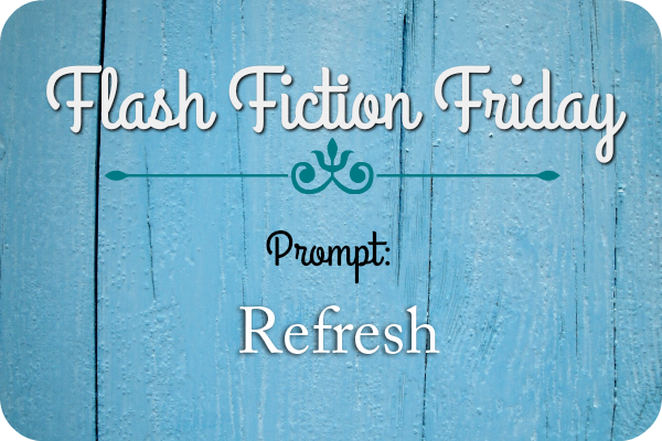 Flash Fiction Friday: Refresh