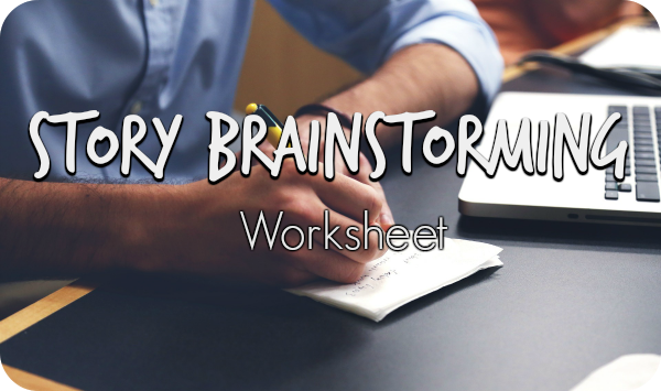 Story Brainstorming Worksheet